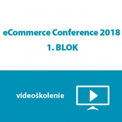 eCommerce Conference 2018 - 1. BLOK